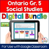 Ontario Grade 5 Social Studies Bundle for Use with Google Slides/Classroom(TM)
