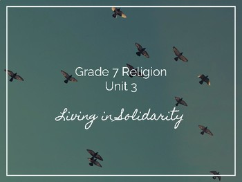 Ontario Grade 7 Religion Unit 3: Living in Solidarity
