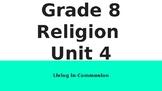 Ontario Grade 8 Religion Unit 4: Living in Communion
