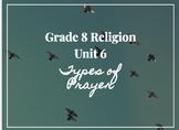Ontario Grade 8 Religion Unit 6: Praying