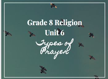 Ontario Grade 8 Religion Unit 6: Praying