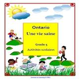 Ontario Healthy Living Grade 5--Une Vie saine 5e année Activités Scolaires