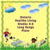 Ontario Healthy Living Grades 4-6 Long Range Plans