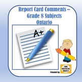 Ontario Report Card Comments - Grade 8 Subjects