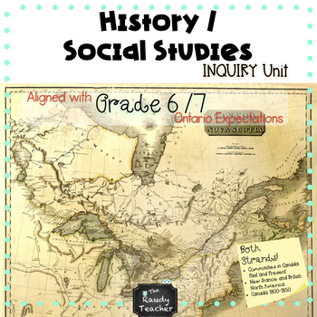 Grade 6 and 7 Ontario Social Studies and History Combined Unit