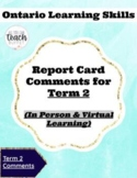 Ontario Virtual Learning Skills Report Card Comments- Term 2 - End of Year