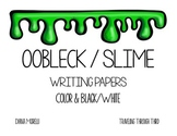 Oobleck Writing Papers