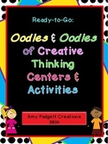 Oodles & Oodles of Creative Thinking Centers & Activities