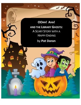 Oohh! Aha! and the Library Ghosts: A Scary Story with a Happy Ending