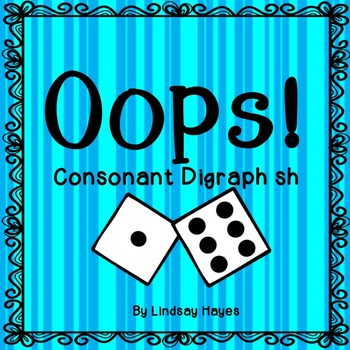 Oops: A Consonant Digraph sh Game, Reading Street Unit 2, Week 1
