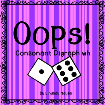 Oops: A Consonant Digraph wh Game, Reading Street Unit 2, Week 3