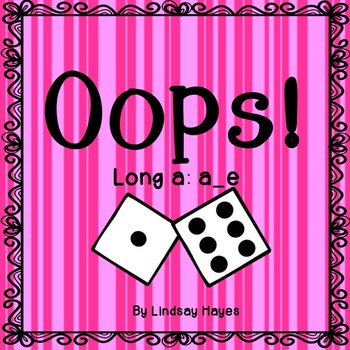 Oops: A Long a: a_e Game, Reading Street Unit 2, Week 2