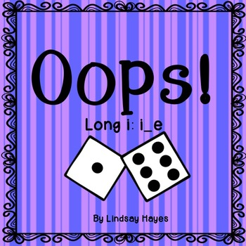 Oops: A Long i: i_e Game, Reading Street Unit 2, Week 3