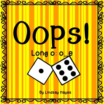 Oops: A Long o: o_e Game, Reading Street Unit 2, Week 4