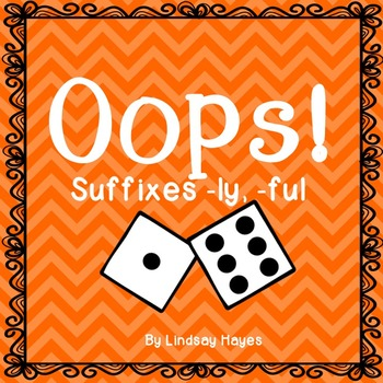 Oops: A Suffixes -ly, -ful Game, Reading Street Unit 4, Week 6