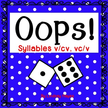 Oops: A Syllables V/CV, VC/V Game, Reading Street Unit 5, Week 2