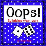 Oops: A Syllables V/CV, VC/V Game, Reading Street Unit 5, Week 2