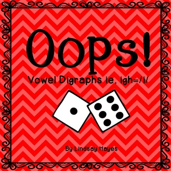 Oops: A Vowel Digraphs ie, igh= /i/ Game, Reading Street Unit 4, Week 4