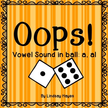 Oops: A Vowel Sound in ball: a, al Game, Reading Street Unit 2, Week 1
