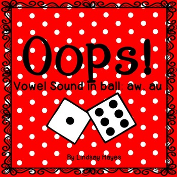 Oops: A Vowel Sound in ball: aw, au Game, Reading Street Unit 5, Week 5