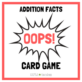 Oops! Addition Facts Math Card Game