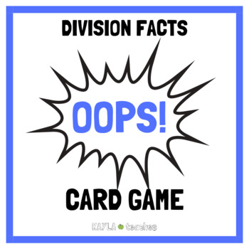 Oops! Division Facts Math Card Game