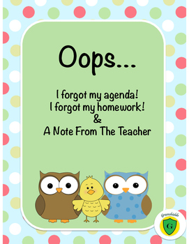Oops! I forgot my homework, agenda &  A Note From the Teacher