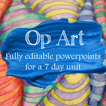 op art unit powerpoints fully editable by high school art resources