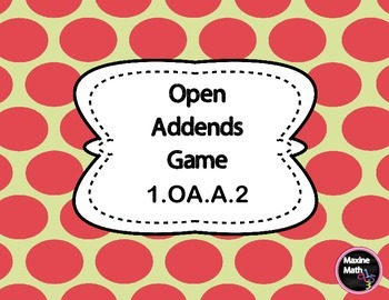 Open Addends Game  1.OA.A.2