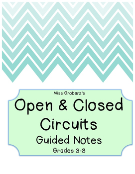 Open & Closed Circuits - Guided Notes & Experiment Handout