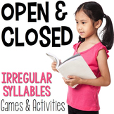 Open & Closed Irregular Syllables