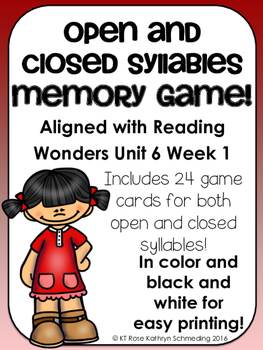 Open/Closed Syllables Memory Game---Aligned with Reading Wonders Unit 6 Week 1