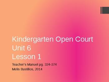 Open Court Kindergarten Unit 6  Lesson 1-3