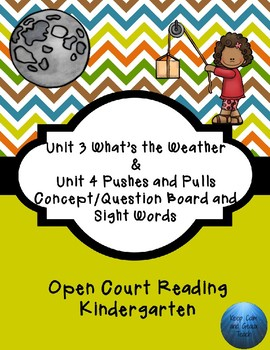 Kindergarten Open Court Unit 3 and 4 Concept/Question Board & Sight Words