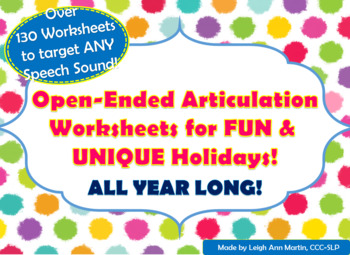 Open-Ended Articulation Worksheets for FUN & UNIQUE Holidays! (ALL YEAR)