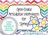 Open Ended Articulation Worksheets for Spring