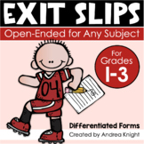 Open-Ended Differentiated EXIT SLIPS for Any Subject, K-5