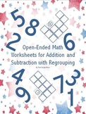 Open-Ended Math Worksheets for Addition and Subtraction with Regrouping