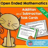 Open Ended Mathematics: Addition and Subtraction Task Cards Set 2