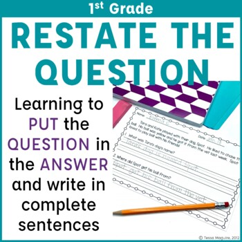 Reading Comprehension with Open Ended Questions: 1st Grade Restate the Question
