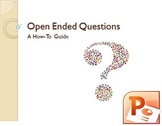 Open Ended Questions How-To Guide