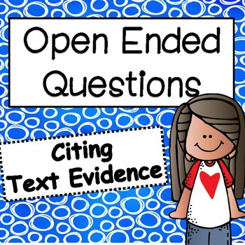 Open Ended Questions: Citing Text Evidence In Your Responses:Bundle