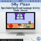 Open Ended Silly Pizza Speech and Langauge Slide Show