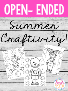 Open Ended Summer Craftivity
