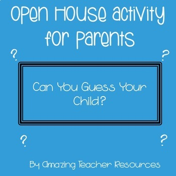Open House Activity for Parents - Can You Guess Your Child?