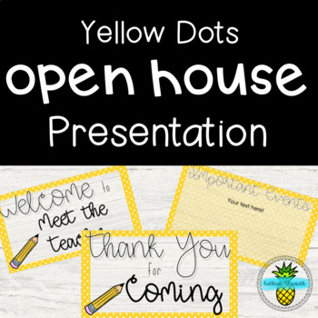 Open House Presentation- Yellow Dots