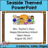 Open House/Back to School PowerPoint - Seaside/Beach Themed
