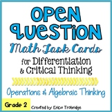 Low Floor High Ceiling / Open Question Math Task Cards {OA}