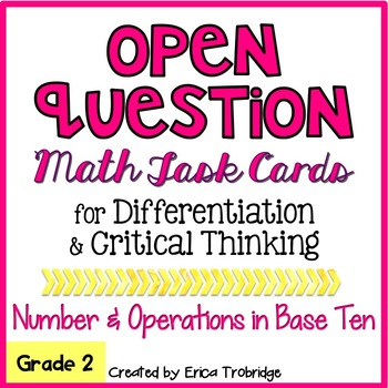 Open Question / Open Response Task Cards {Numbers & Operations in Base Ten}