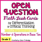 Low Floor High Ceiling / Open Question Math Task Cards {NBT}